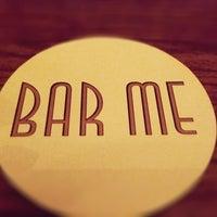 Photo taken at Bar Me by Katya T. on 3/23/2013