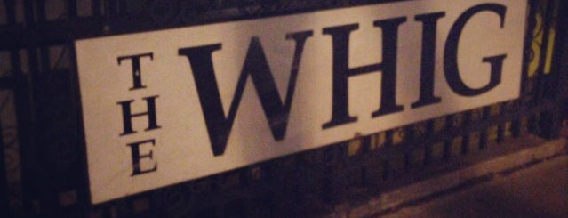 The Whig is one of GRAte spots.