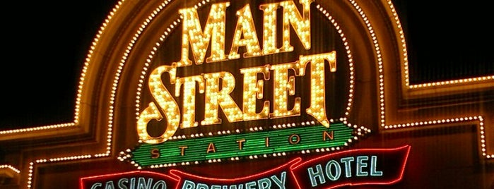 Main Street Station Casino, Brewery & Hotel is one of CASINOS.