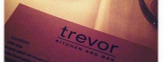 Trevor Kitchen & Bar is one of I gotta eat here..