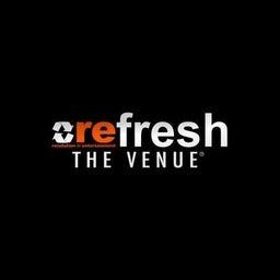 REFRESH THE VENUE